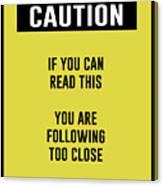 Caution Sign Canvas Print