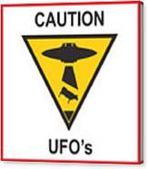 Caution Ufos Canvas Print