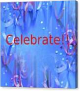 Celebrate 1 Canvas Print