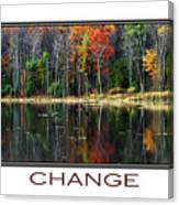 Change Inspirational Poster Art Canvas Print