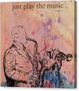 Charlie Parker Quote. Dont Be Afraid, Just Play The Music. Canvas Print