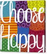 Choose Happy Canvas Print