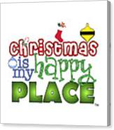 Christmas Is My Happy Place Canvas Print