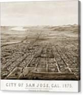 City Of San Jose County Of Santa Clara 1875 Canvas Print