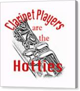 Clarinet Players Are The Hotties 5026.02 Canvas Print