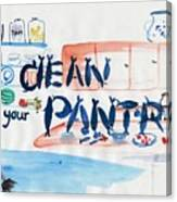 Clean Your Pantry Canvas Print
