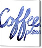 Coffee Please Canvas Print