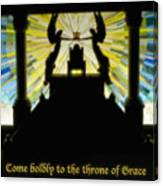 Come Boldly To The Throne Of Grace Canvas Print