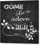 Come Let Us Adore Him Chalkboard Artwork Canvas Print