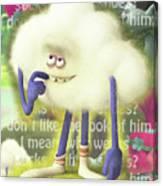 Crazy Cloud Guy. Canvas Print