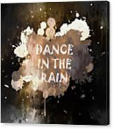Dance In The Rain Urban Grunge Typographical Art Canvas Print