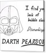 Darth Pearson Canvas Print