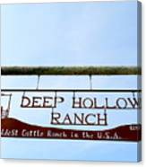 Deep Hollow Ranch Canvas Print