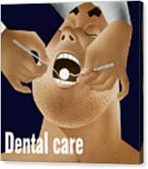 Dental Care Keeps Him On The Job Canvas Print