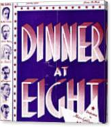Dinner At Eight Canvas Print