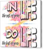 Do The Best Of Your Life Inspiring Typography Canvas Print