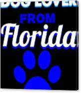 Dog Lover From Florida Canvas Print