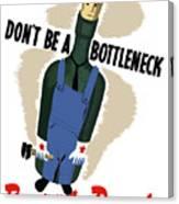 Don't Be A Bottleneck - Beat The Promise Canvas Print