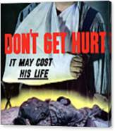 Don't Get Hurt It May Cost His Life Canvas Print