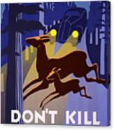Don't Kill Our Wild Life Canvas Print
