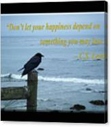 Dont Let Your Happiness Depend On Something You May Lose Canvas Print