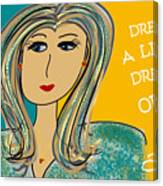 Dream A Little Dream Of Me Canvas Print