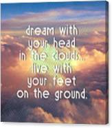 Dream With Your Head In The Clouds Canvas Print