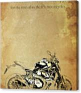 Ducati Monster.for Some Theres Therapy, For The Rest Of Us Theres Motorcycles Canvas Print