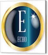 E For Echo Canvas Print