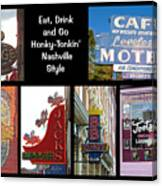Eat, Drink And Go Honky-tonkin' Nashville Style Canvas Print