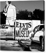 Elvis Is Alive Museum Canvas Print