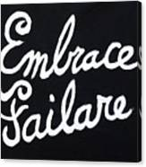 Embrace Failare Canvas Print