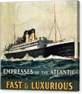 Empress Of The Atlantic - Canadian Pacific - Steamship - Retro Travel Poster - Vintage Poster Canvas Print