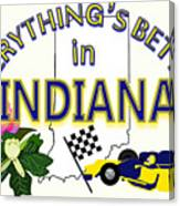 Everything's Better In Indiana Canvas Print