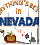 Everything's Better in Nevada Canvas Print