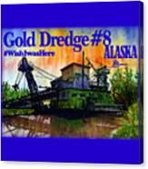 Fairbanks Alaska Gold Dredge 8 Shirt Canvas Print