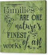 Families Are... Canvas Print