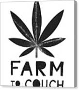 Farm To Couch Black And White- Cannabis Art By Linda Woods Canvas Print