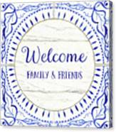 Farmhouse Blue And White Tile 6 - Welcome Family And Friends Canvas Print