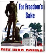 For Freedom's Sake Buy War Bonds Canvas Print