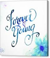 Forever Young By Jan Marvin Canvas Print