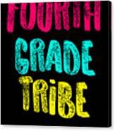 Fourth Grade Tribe Light Fourth Grade 4th Teacher Appreciation Gift Cute Canvas Print