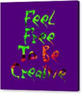 Free To Be Creative Canvas Print
