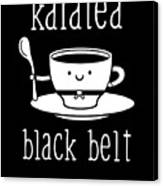Funny Karate Design Karatea Black Belt White Light Canvas Print