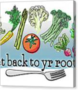 Get Back To Yr Rootz Canvas Print