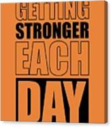 Getting Stronger Each Day Gym Motivational Quotes Poster Canvas Print