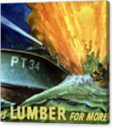 Give Us Lumber For More Pt's Canvas Print