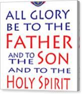 Glory Be Prayer Canvas Print