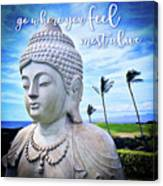 Go Where You Feel Most Alive Hawaiian White Buddha Canvas Print