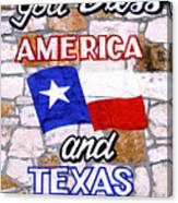 God Bless Amreica And Texas 3 Canvas Print